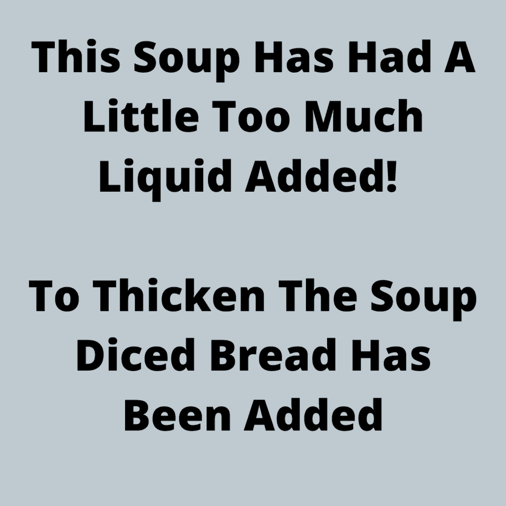 Too Much Liquid Added To Soup